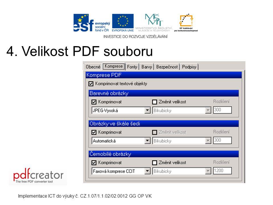 Implementace ICT do výuky č. CZ.1.07/1.1.02/02.0012 GG OP VK 4. Velikost PDF souboru