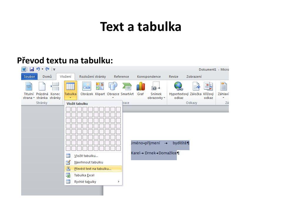 Text a tabulka Převod textu na tabulku: