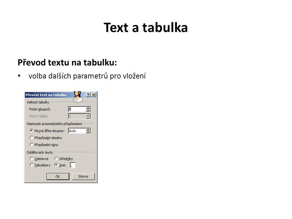 Text a tabulka Převod textu na tabulku: volba dalších parametrů pro vložení