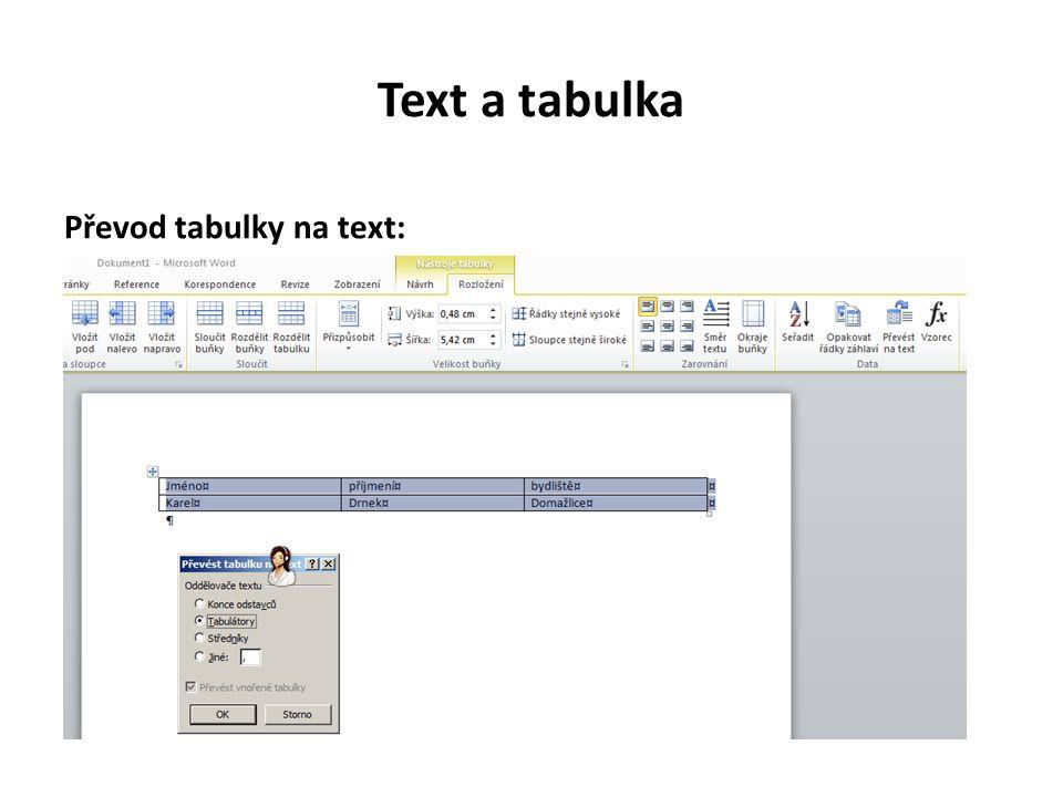 Text a tabulka Převod tabulky na text: