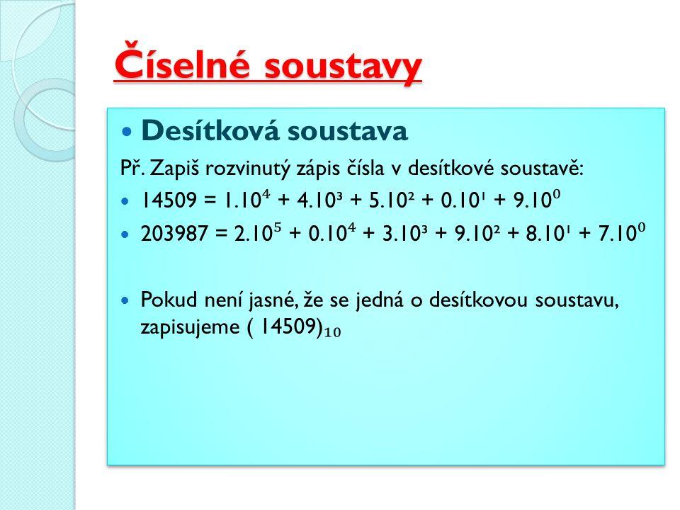Číselné soustavy Desítková soustava Př.