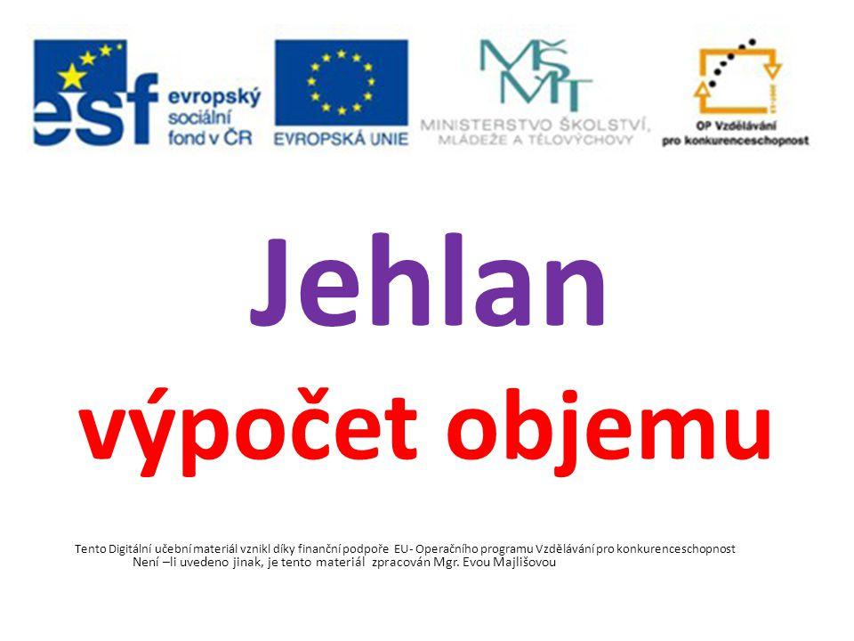 Tento Digitální učební materiál vznikl díky finanční podpoře EU- Operačního programu Vzdělávání pro konkurenceschopnost Není –li uvedeno jinak, je ten