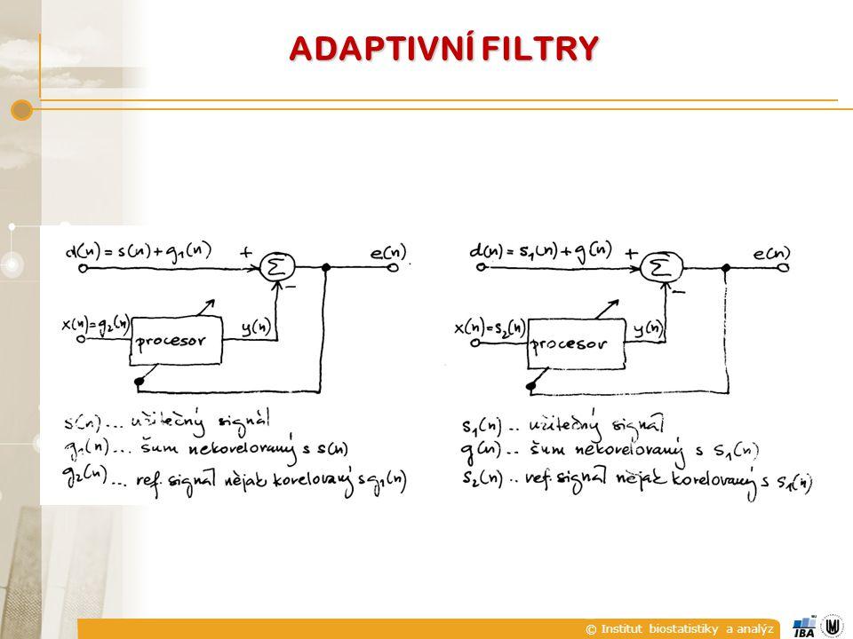 © Institut biostatistiky a analýz ADAPTIVNÍ FILTRY