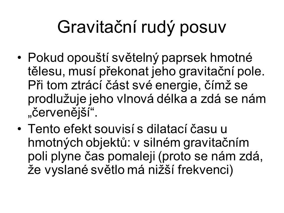 Gravitační rudý posuv Pokud opouští světelný paprsek hmotné tělesu, musí překonat jeho gravitační pole.