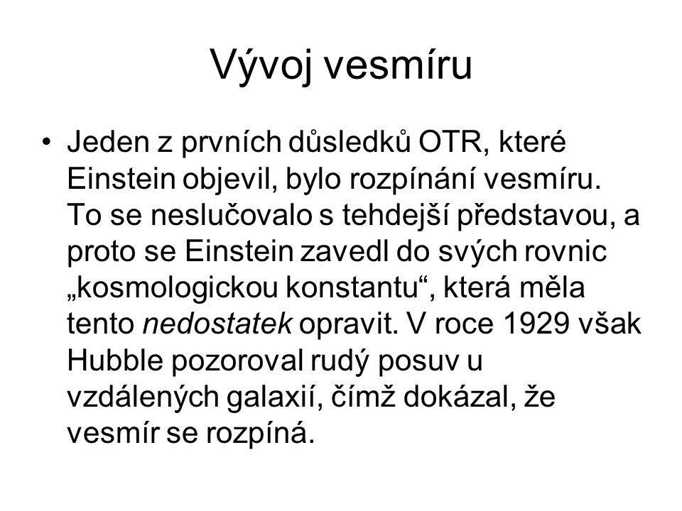 Vývoj vesmíru Jeden z prvních důsledků OTR, které Einstein objevil, bylo rozpínání vesmíru. To se neslučovalo s tehdejší představou, a proto se Einste