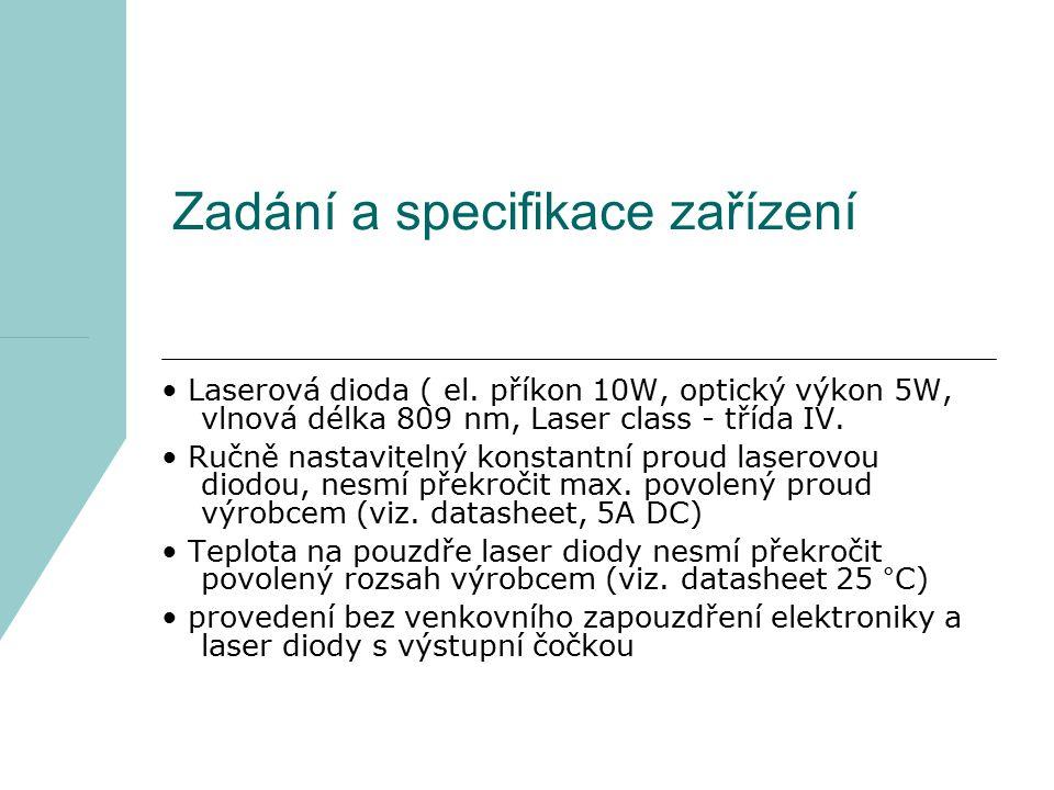 Laserová dioda ( el. příkon 10W, optický výkon 5W, vlnová délka 809 nm, Laser class - třída IV. Ručně nastavitelný konstantní proud laserovou diodou,
