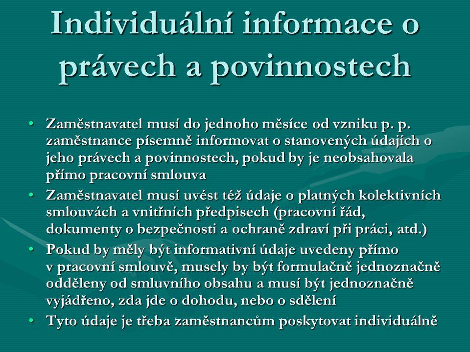 Individuální informace o právech a povinnostech Zaměstnavatel musí do jednoho měsíce od vzniku p. p. zaměstnance písemně informovat o stanovených údaj