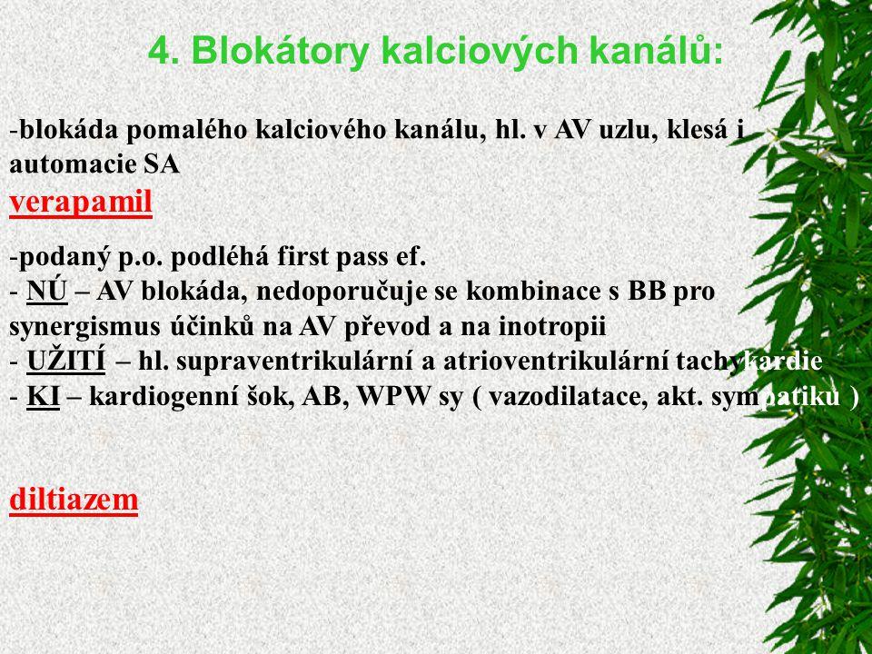 4.Blokátory kalciových kanálů: -blokáda pomalého kalciového kanálu, hl.