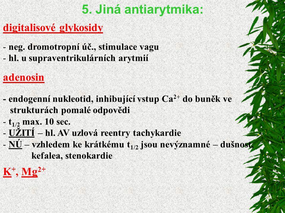 5.Jiná antiarytmika: digitalisové glykosidy - neg.
