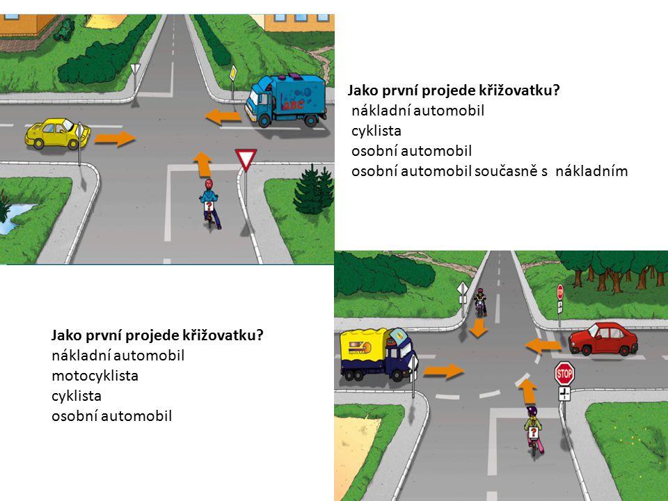 Jako první projede křižovatku? nákladní automobil motocyklista cyklista osobní automobil Jako první projede křižovatku? nákladní automobil cyklista os