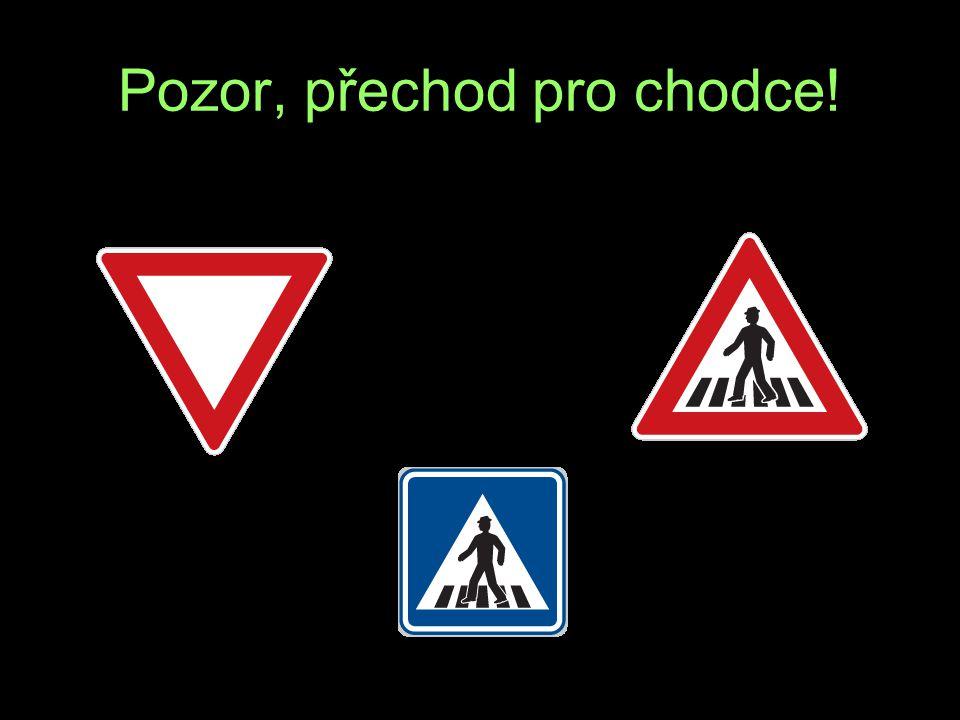 Pozor, přechod pro chodce! VP Z