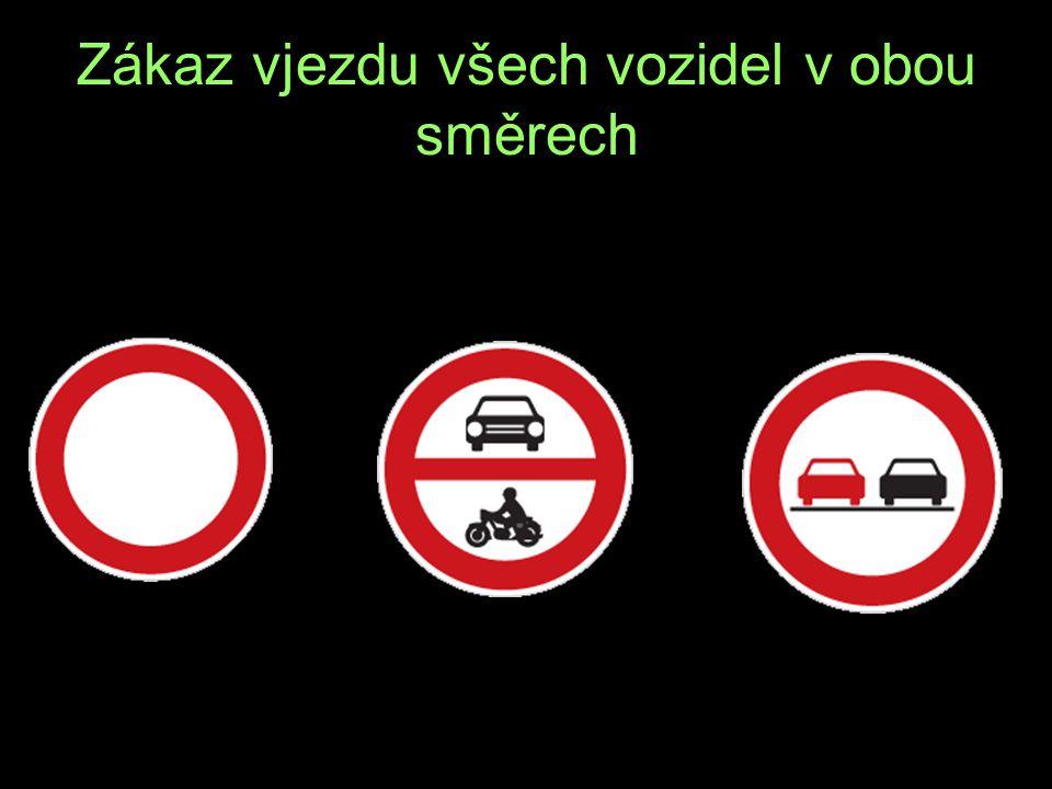 Zákaz vjezdu všech vozidel v obou směrech Z L P