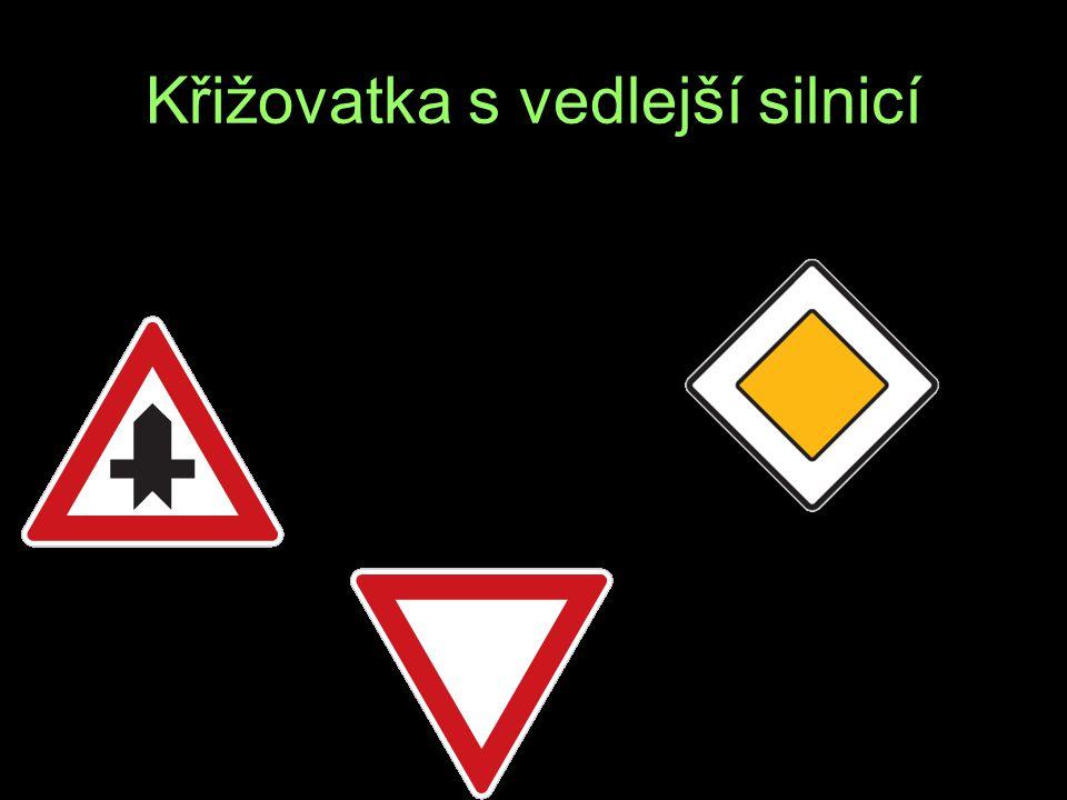 Křižovatka s vedlejší silnicí P H S