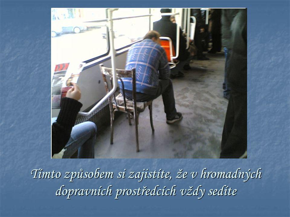Tímto způsobem si zajistíte, že v hromadných dopravních prostředcích vždy sedíte