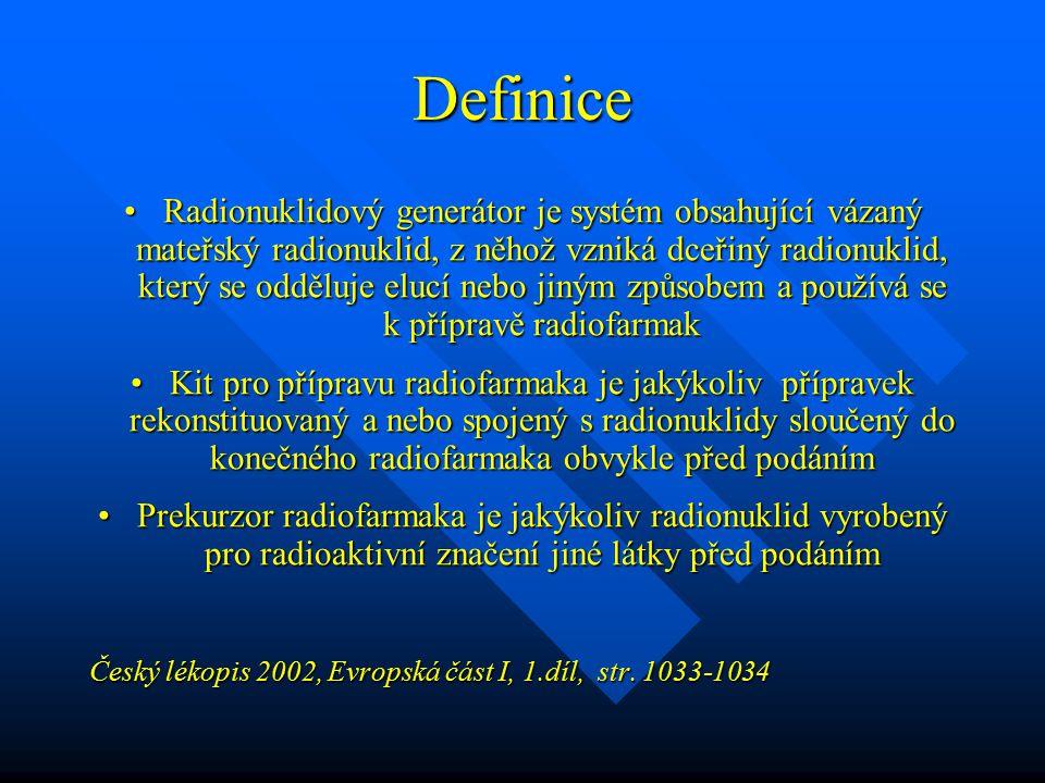Definice Radionuklidový generátor je systém obsahující vázaný mateřský radionuklid, z něhož vzniká dceřiný radionuklid, který se odděluje elucí nebo j