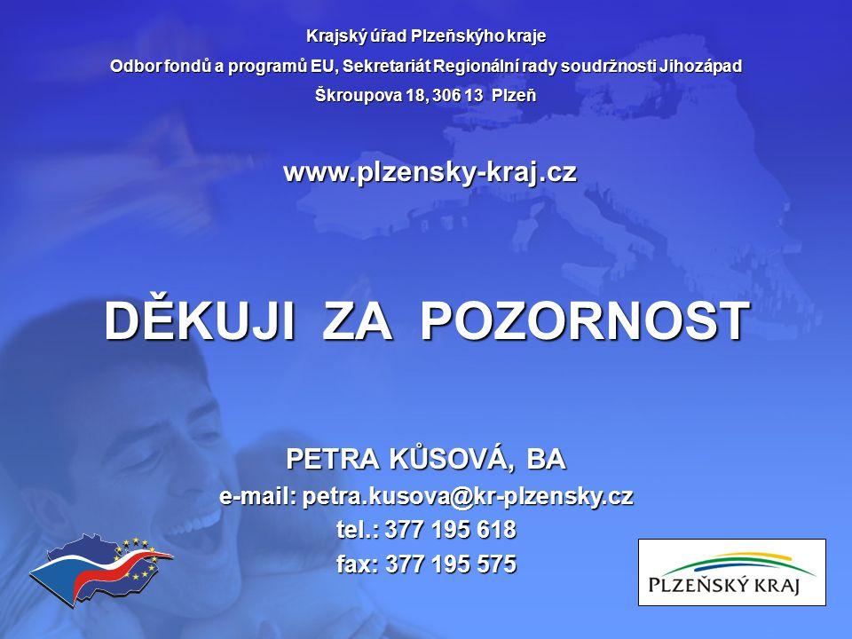 Krajský úřad Plzeňskýho kraje Odbor fondů a programů EU, Sekretariát Regionální rady soudržnosti Jihozápad Škroupova 18, 306 13 Plzeň www.plzensky-kra