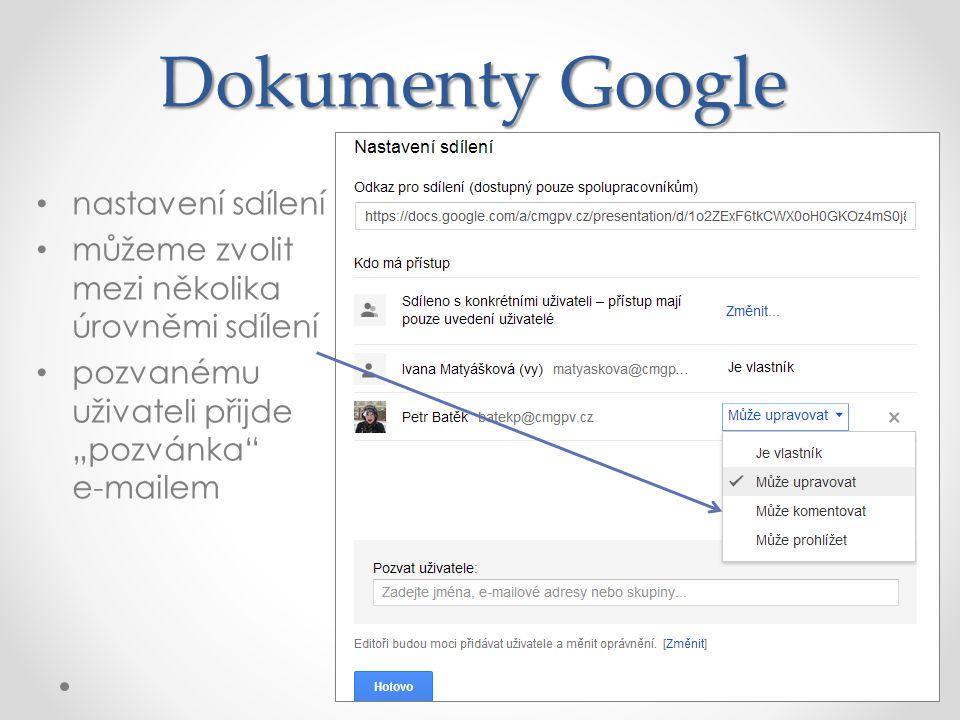 """Dokumenty Google nastavení sdílení můžeme zvolit mezi několika úrovněmi sdílení pozvanému uživateli přijde """"pozvánka e-mailem"""
