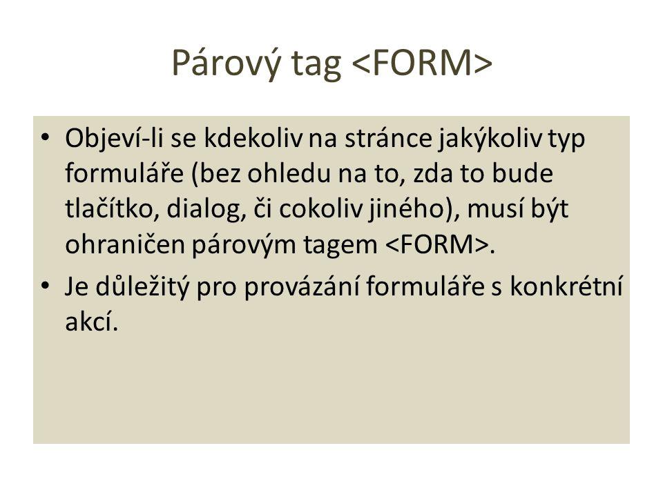 Tag Prostřednictvím svého parametru type určuje, o jaký prvek se přesně jedná.