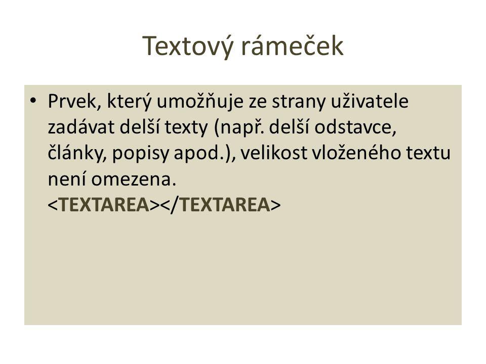 Textový rámeček Prvek, který umožňuje ze strany uživatele zadávat delší texty (např.