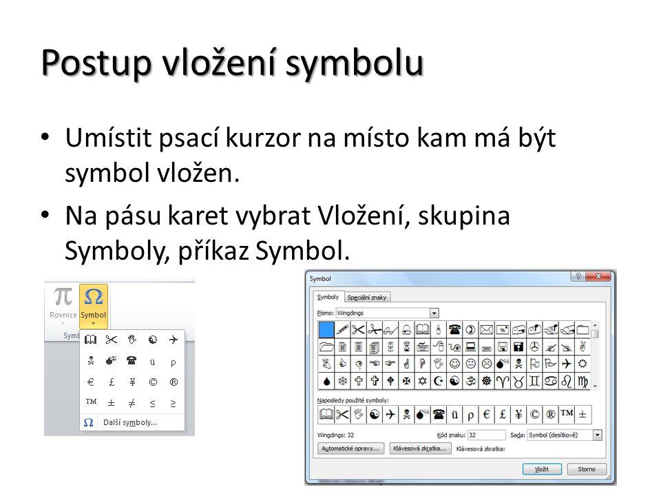 Postup vložení symbolu Umístit psací kurzor na místo kam má být symbol vložen.