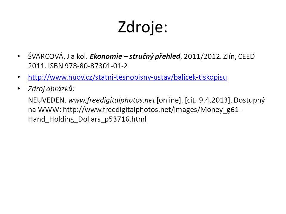 Zdroje: ŠVARCOVÁ, J a kol. Ekonomie – stručný přehled, 2011/2012. Zlín, CEED 2011. ISBN 978-80-87301-01-2 http://www.nuov.cz/statni-tesnopisny-ustav/b