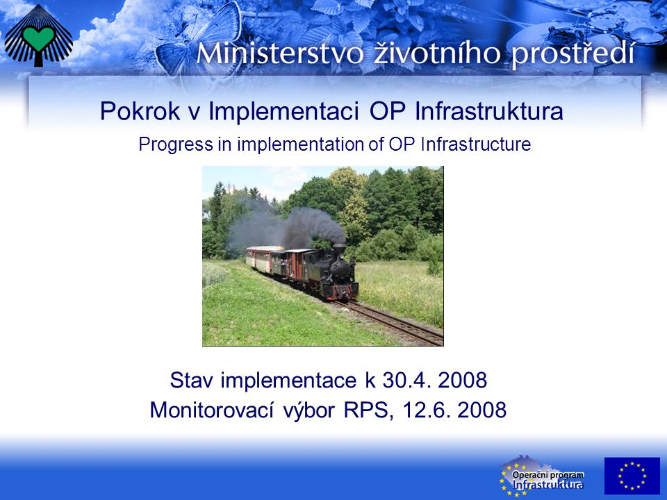 Pokrok v Implementaci OP Infrastruktura Progress in implementation of OP Infrastructure Stav implementace k 30.4.