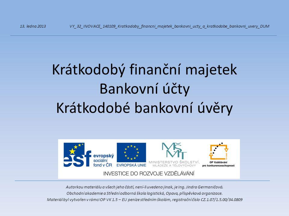 Účtová třída 2 – Krátkodobý finanční majetek a krátkodobé bankovní úvěry Účtujeme o hotovostním a bezhotovostním platebním styku Oceňování – jmenovitou hodnotou – peněžní prostředky, ceniny - pořizovací cenou – cenné papíry Používané účty :211 – Pokladna 213 – Ceniny 221 – Bankovní účty 231 – Krátkodobé bankovní úvěry 261 – Peníze na cestě