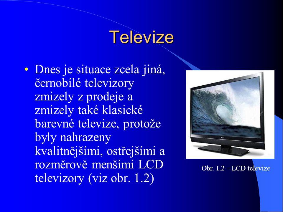 Dnes je situace zcela jiná, černobílé televizory zmizely z prodeje a zmizely také klasické barevné televize, protože byly nahrazeny kvalitnějšími, ost