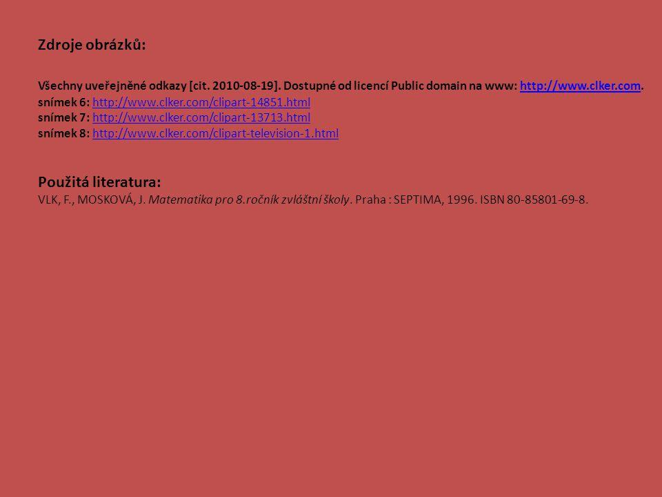 Zdroje obrázků: Všechny uveřejněné odkazy [cit.2010-08-19].