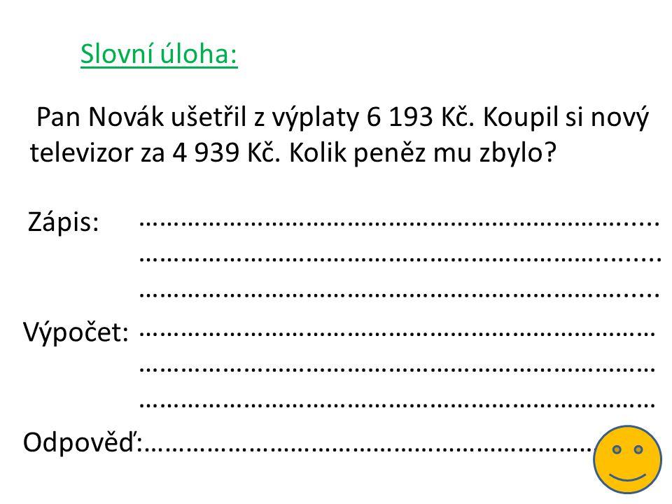 Slovní úloha: Pan Novák ušetřil z výplaty 6 193 Kč.