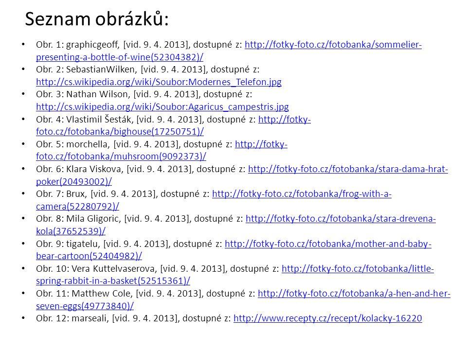 Seznam obrázků: Obr. 1: graphicgeoff, [vid. 9. 4. 2013], dostupné z: http://fotky-foto.cz/fotobanka/sommelier- presenting-a-bottle-of-wine(52304382)/h