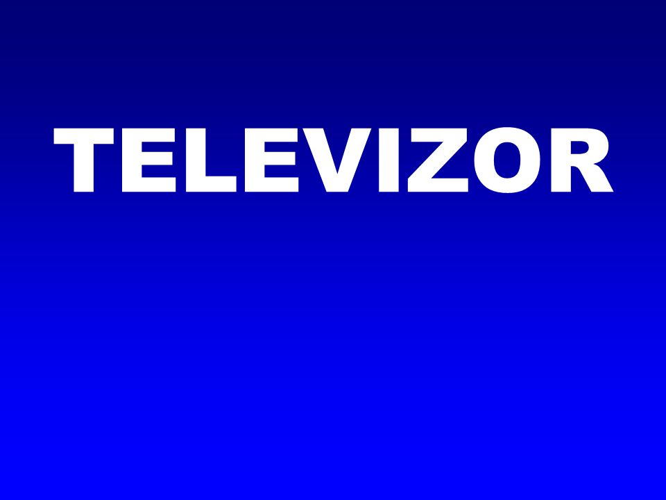 Televizor je označení pro koncové zařízení, na kterém lidé sledují televizní vysílání.