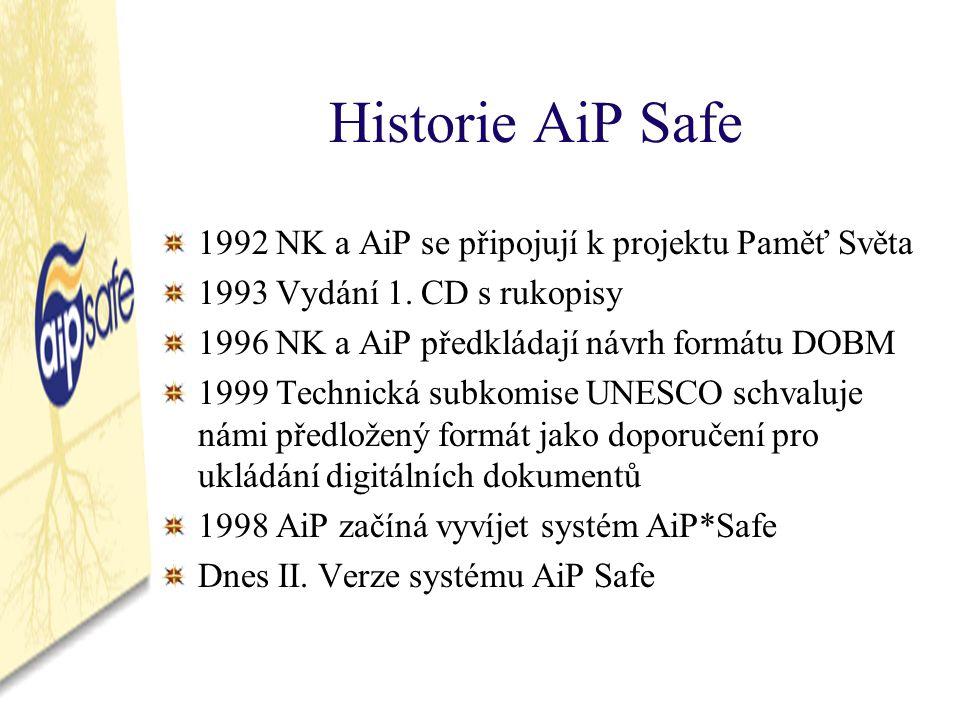 Historie AiP Safe 1992 NK a AiP se připojují k projektu Paměť Světa 1993 Vydání 1.