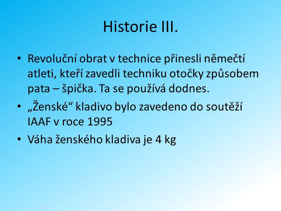 """Historie III. Revoluční obrat v technice přinesli němečtí atleti, kteří zavedli techniku otočky způsobem pata – špička. Ta se používá dodnes. """"Ženské"""""""