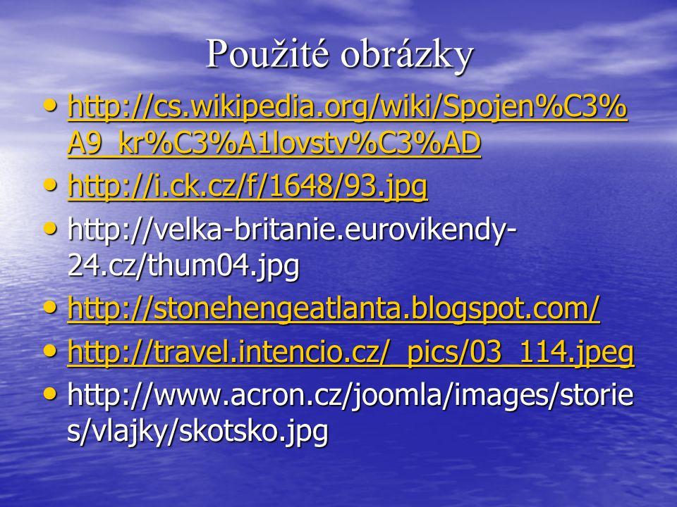 Použité obrázky http://cs.wikipedia.org/wiki/Spojen%C3% A9_kr%C3%A1lovstv%C3%AD http://cs.wikipedia.org/wiki/Spojen%C3% A9_kr%C3%A1lovstv%C3%AD http:/
