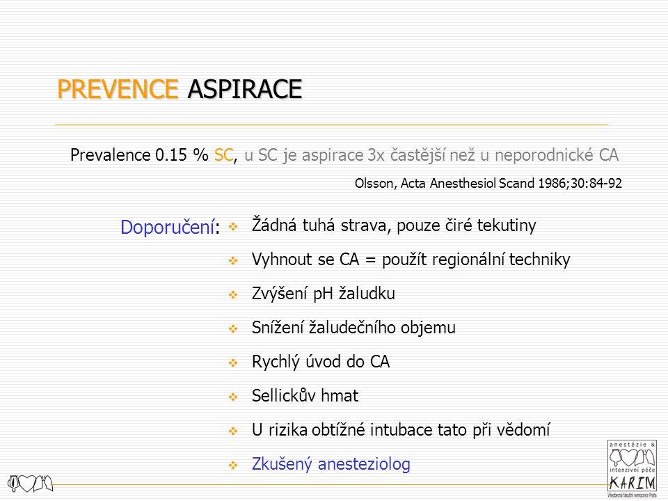 Prevalence 0.15 % SC, u SC je aspirace 3x častější než u neporodnické CA  Žádná tuhá strava, pouze čiré tekutiny  Vyhnout se CA = použít regionální