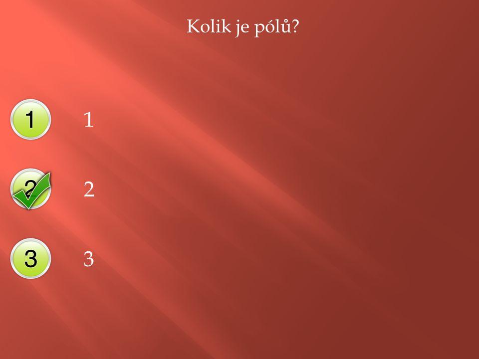 Kolik je pólů 1 2 3