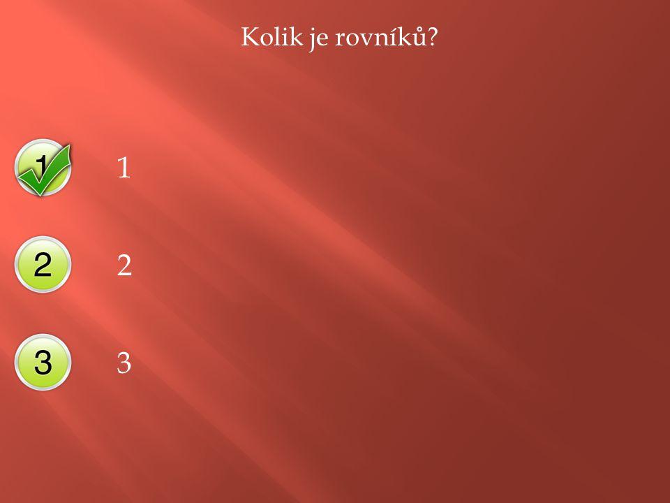 Kolik je rovníků 1 2 3