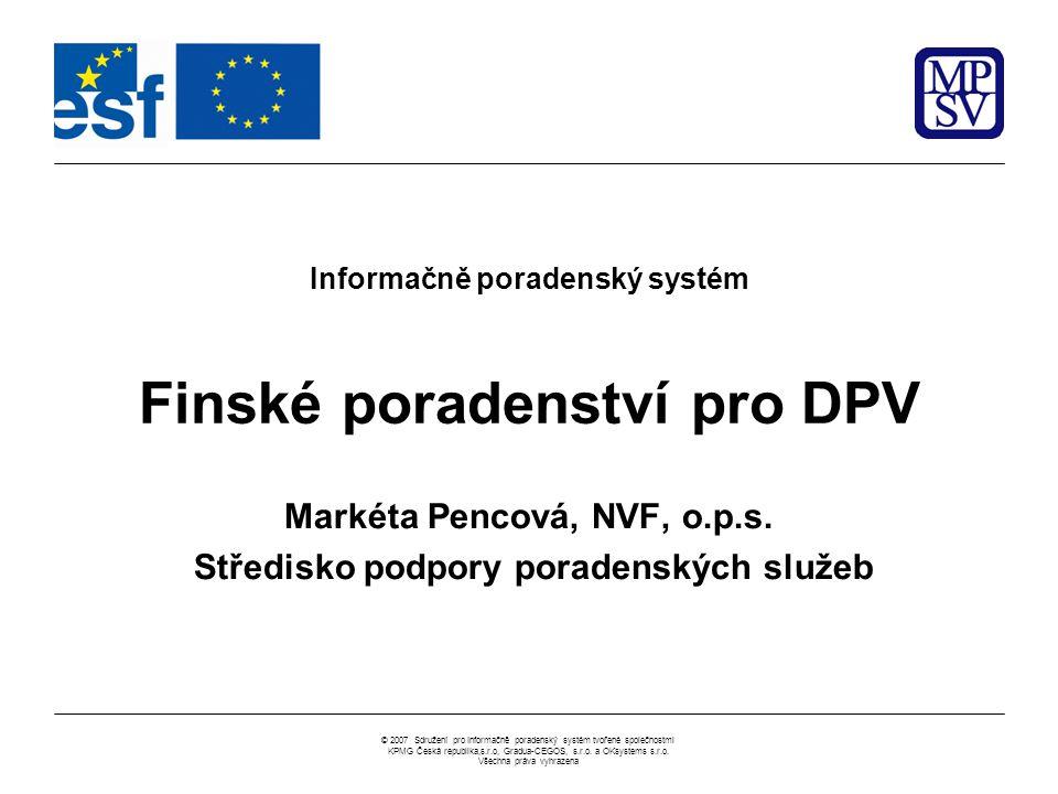 2 © 2007 Sdružení pro Informačně poradenský systém tvořené společnostmiKPMG Česká republika,s.r.o, Gradua-CEGOS, s.r.o.