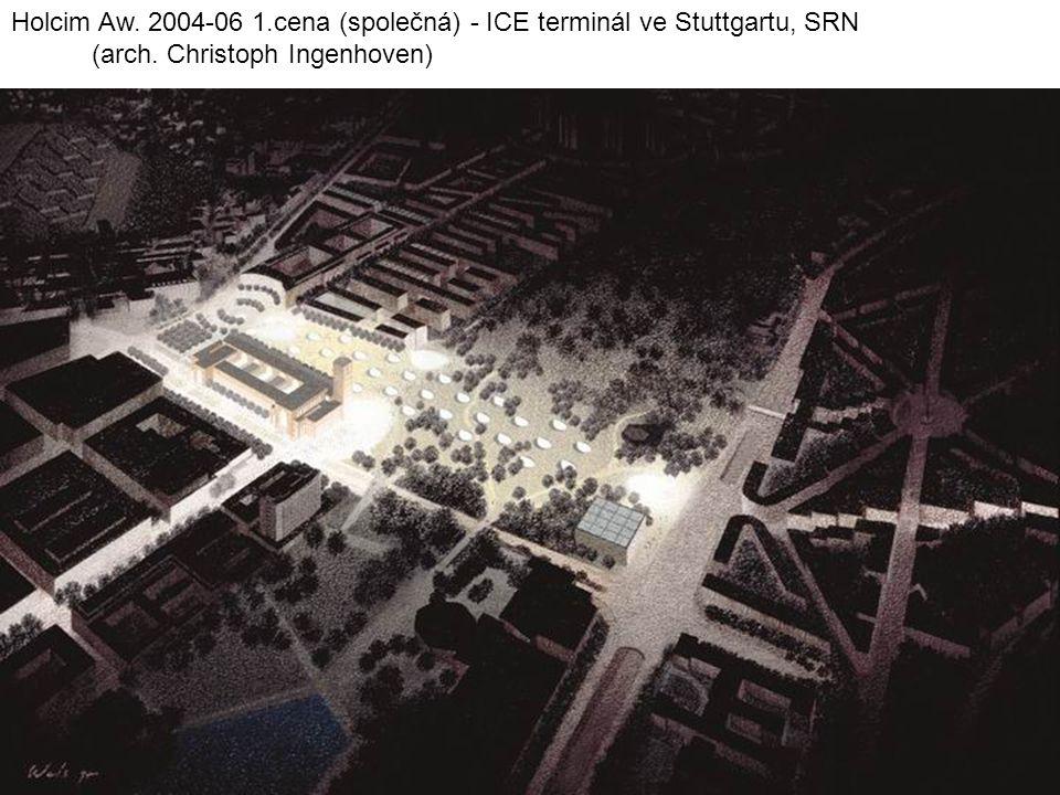 Holcim Aw. 2004-06 1.cena (společná) - ICE terminál ve Stuttgartu, SRN (arch. Christoph Ingenhoven)