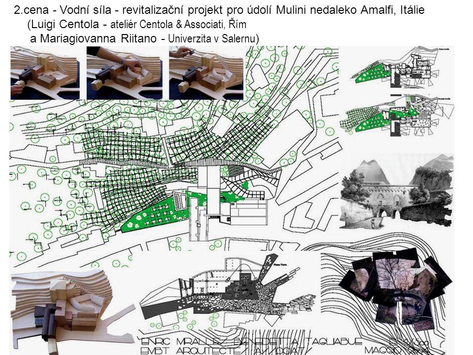 2.cena - Vodní síla - revitalizační projekt pro údolí Mulini nedaleko Amalfi, Itálie (Luigi Centola - ateliér Centola & Associati, Řím a Mariagiovanna Riitano - Univerzita v Salernu )