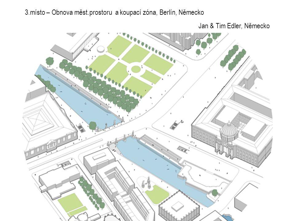 3.místo – Obnova měst.prostoru a koupací zóna, Berlín, Německo Jan & Tim Edler, Německo