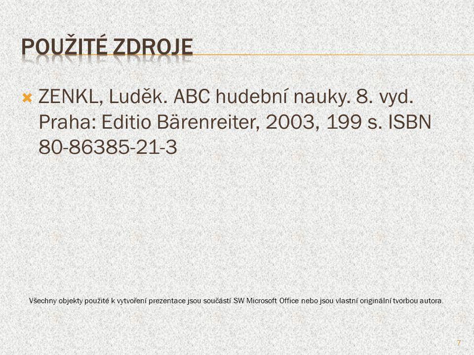  ZENKL, Luděk. ABC hudební nauky. 8. vyd. Praha: Editio Bärenreiter, 2003, 199 s.