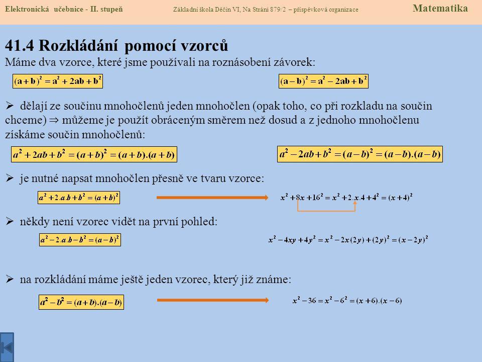 41.3 Jak vytýkáme Elektronická učebnice - II. stupeň Základní škola Děčín VI, Na Stráni 879/2 – příspěvková organizace Matematika Při rozkladu mnohočl