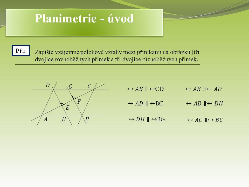 Př.: Zapište vzájemné polohové vztahy mezi přímkami na obrázku (tři dvojice rovnoběžných přímek a tři dvojice různoběžných přímek.