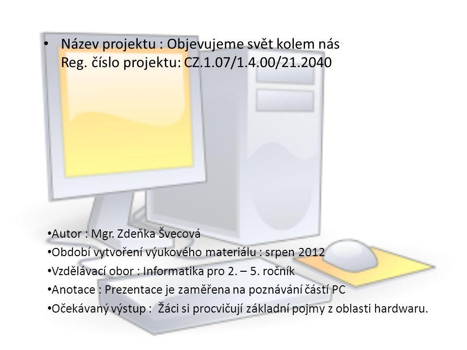 Zdroje: Internetová encyklopedie Wikipedia. (online). Dostupná na: http://www.wikipedia.cz Obrázky použité v prezentaci jsou dostupné pod licencí Micr