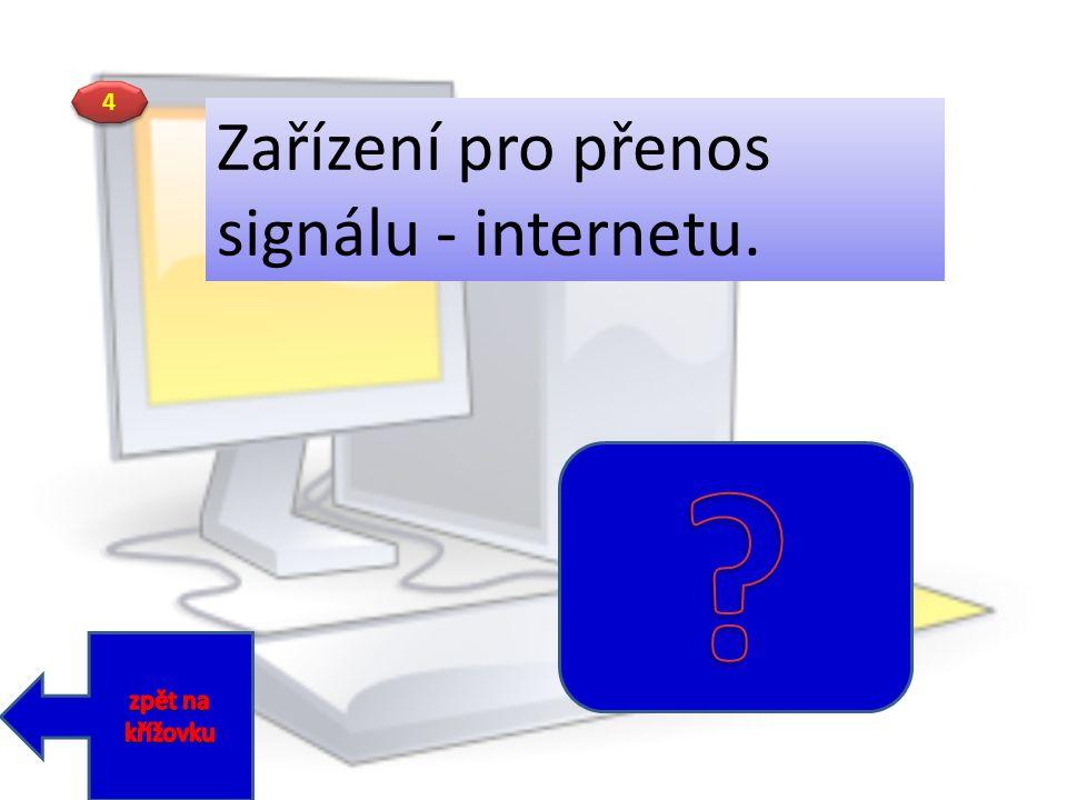 4 4 Zařízení pro přenos signálu - internetu.
