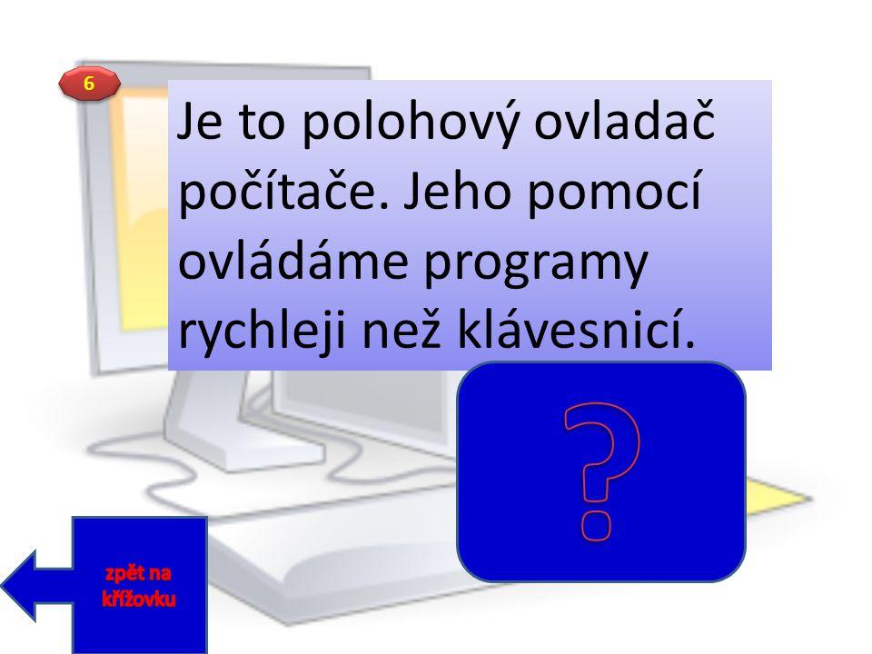 5 5 Zařízení, pomocí kterého se dají informace uložené v počítači vytisknout na papír.