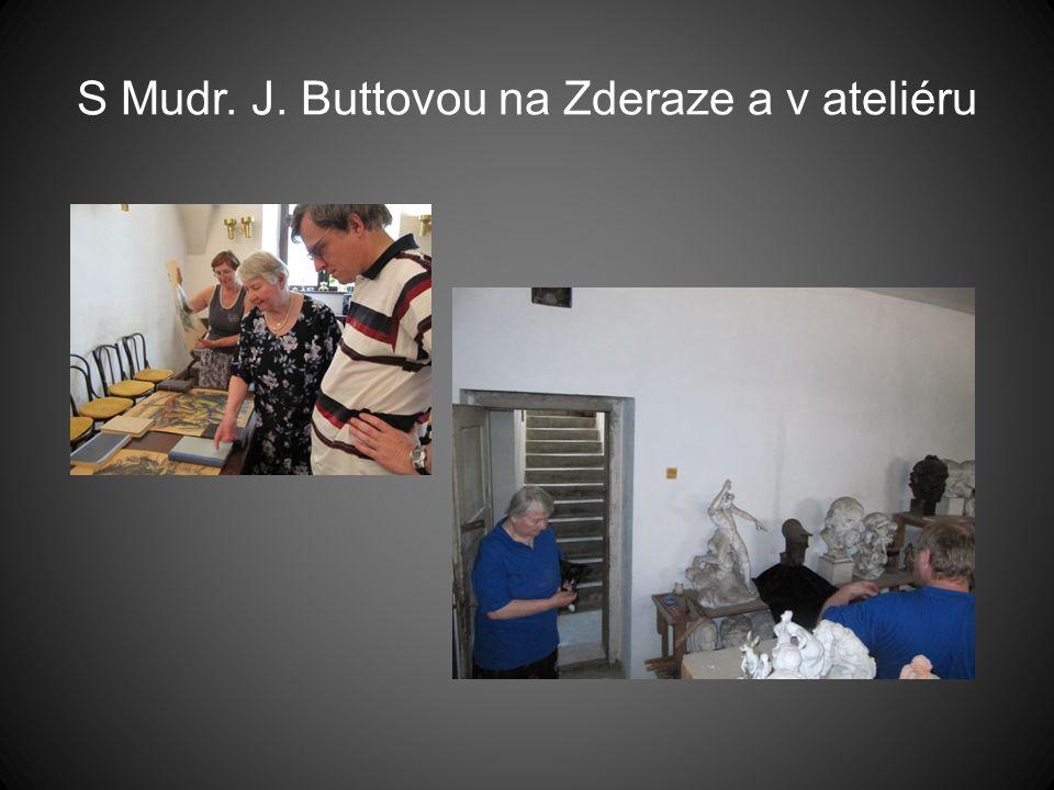 S Mudr. J. Buttovou na Zderaze a v ateliéru