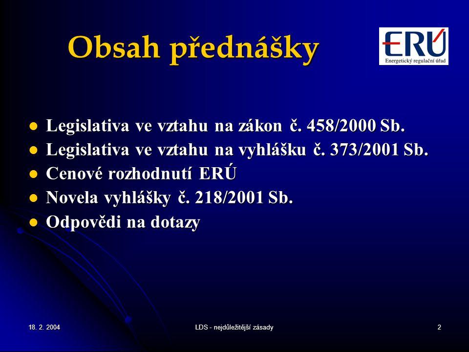 18.2. 2004LDS - nejdůležitější zásady3 Zákon č. 458/2000 Sb.